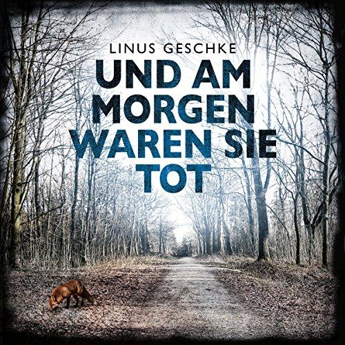 Buchseite und Rezensionen zu 'Und am Morgen waren sie tot: Jan-Römer-Krimi 2' von Linus Geschke