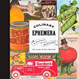 Culinary Ephemera: An Illustrated History (California Studies in Food and Culture) by William Woys Weaver (2010-10-18)