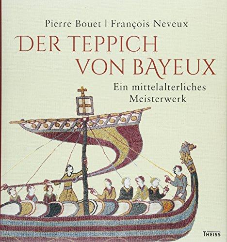 Der Teppich von Bayeux: Ein mittelalterliches - Französische Mittelalterliche Kostüm