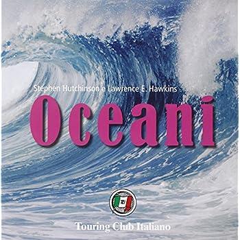 Oceani. Ediz. Illustrata