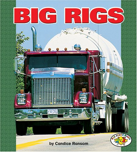 Big Rigs (Pull Ahead Books) (Big Rig-trailer)