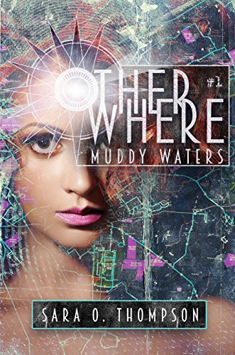 Muddy Waters (Otherwhere Book 1) by [Thompson, Sara O.]