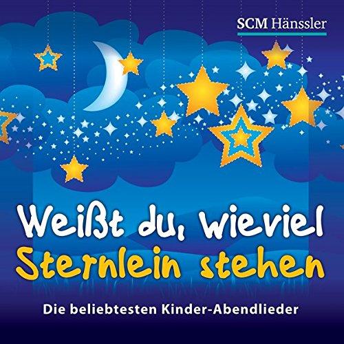 Weißt du wie viel Sternlein stehen: Kinderabendlieder par  (CD - Nov 4, 2015)