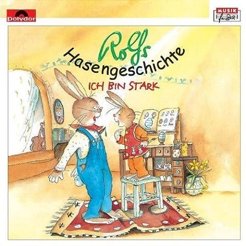 Rolfs Hasengeschichte-Ich bin stark (2001) by Rolf Zuckowski (2001-03-05)