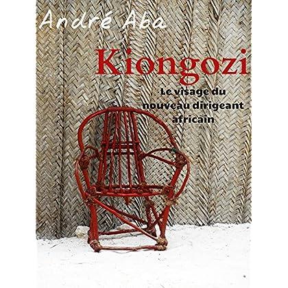 Kiongozi: Le visage du nouveau dirigeant africain