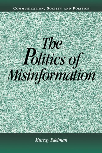 The Politics of Misinformation Paperback (Communication, Society and Politics) por Edelman