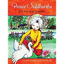 Prince Siddhartha: The Story of Buddha (English Edition)