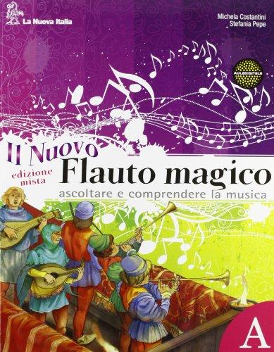 Il nuovo flauto magico. Con Ascoltare e comprendere la musica-Fare musica. Per la Scuola media. Con DVD-ROM. Con espansione online
