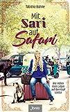 Mit Sari auf Safari: Wie Indien mein Leben auf den Kopf stellte von Tabitha Bühne