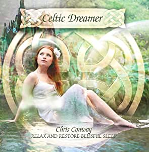 Celtic Dreamer : Relax and Restore Blissful Sleep