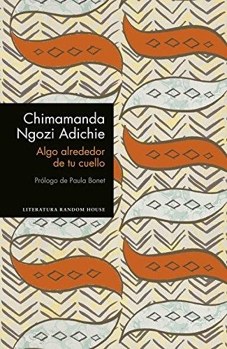 Algo alrededor de tu cuello (edición especial limitada) par Chimamanda Ngozi  Adichie