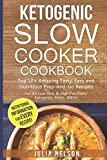 Ketogenic Slow Cooker Cookbook: Top 50+ Amazing Tasty, Easy and Nutritious Prep-And-Go Recipes WITH NUTRITIONAL INFORMATION