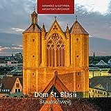 Dom St. Blasii - Braunschweig (Arnhold & Kotyrba Architekturführer)