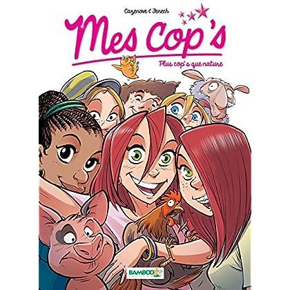 Mes Cops: Plus cop's que nature
