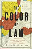The Color of Law – A Forgotten History of How Our Government Segregated America