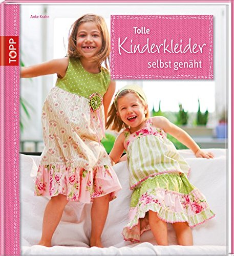 Tolle Kinderkleider selbst genäht: Detailverliebte Modelle für Jungen und ()