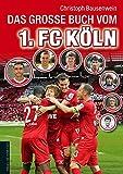 Das große Buch vom 1. FC Köln
