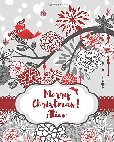 Alice: Personalized Name Composition Journal to Write In (Personal Xmas Gifts, Band 16)