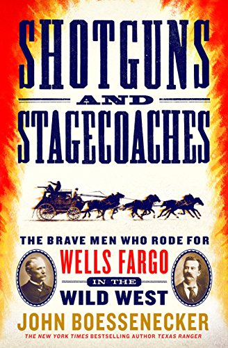 Shotguns and Stagecoaches: The Brave Men Who Rode for Wells Fargo in the Wild West (English Edition)