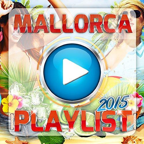 Mallorca Playlist 2015 [Explicit]