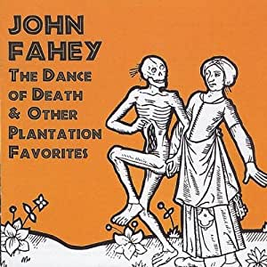 The Dance Of Death & Other Plantation Favourites