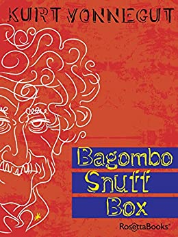 Bagombo Snuff Box: Uncollected Short Fiction (English Edition) di [Vonnegut, Kurt]