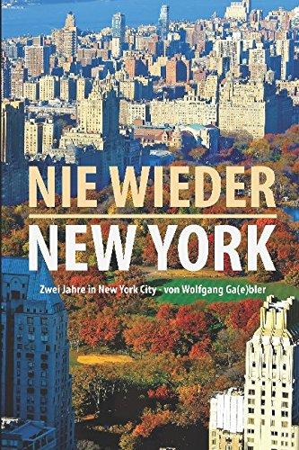 Buchseite und Rezensionen zu 'Nie wieder New York: 2 Jahre in New York City von Wolfgang Ga(e)bler' von Wolfgang Gabler