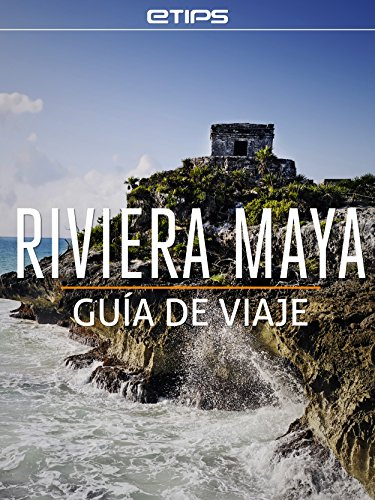 Riviera Maya Guía de Viaje eBook: LTD, eTips: Amazon.es: Tienda Kindle
