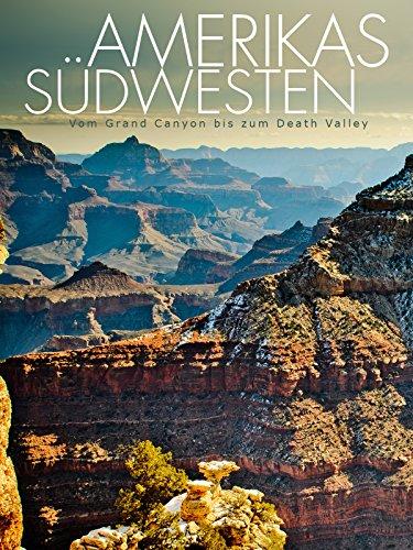 Amerikas Südwesten - Vom Grand Canyon bis zum Death Valley