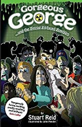 Gorgeous George and the Zigzag Zit-faced Zombies: New 2017 Edition (Gorgeous George series)