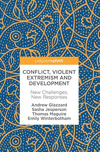 Conflict, Violent Extremism and Development: New Challenges, New Responses por Andrew Glazzard