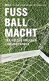 WAS FUSSBALL MACHT: Zur Kultur unseres Lieblingsspiels