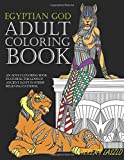 Adult Coloring Book: An Adult Coloring Book Featuring The Gods Of Ancient Egypt In Stress Relieving Patterns: Volume 1 (Adult coloring books)