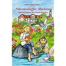 Märchenhafter Bodensee - Sagen und Märchen vom Schwäbischen Meer (Bodensee-Bücher)