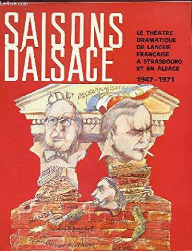 Saisons d'alsace n°54 : le théatre dramatique de langue française à strasbourg et en alsace 1947-1971. par Collectif