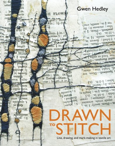 Drawn to Stitch: Line, Drawing, and Mark-making in Textile Art -