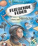 Fliegende Feder (Buch+CD+Bastelbogen): Indianische Kultur in Spielen, Liedern, Tänzen und Geschichten (Kinder spielen Geschichte) - Kronfli