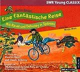 Eine fantastische Reise - Mit Ravel und Debussy in Spanien: erzählt von Wanja Mues, gespielt vom SWR Sinfonieorchester Baden-Baden und Freiburg g�nstiger