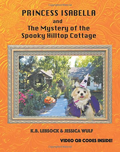 Princess Isabella and The Mystery of the Spooky Hilltop Cottage