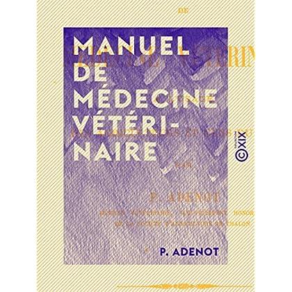 Manuel de médecine vétérinaire: À l'usage des agriculteurs et gens du monde