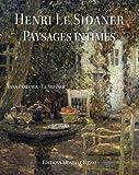 Henri Le Sidaner - Paysages intimes