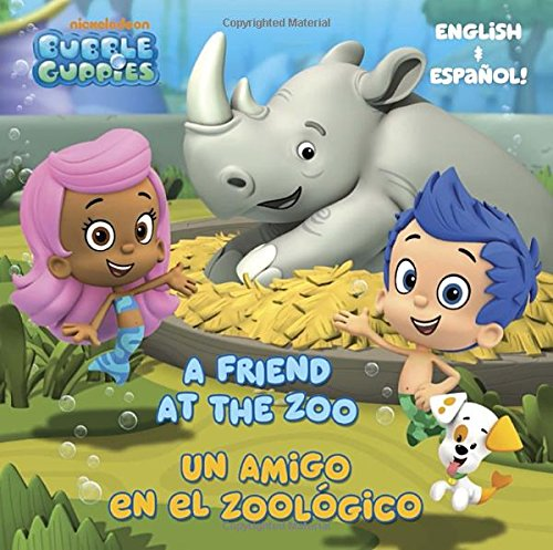 A Friend at the Zoo / Un Amigo En El Zoologico Pictureback (Bubble Guppies)