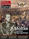 Moltke und die Einigungskriege -