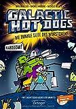 Galactic Hot Dogs. Die dunkle Seite des Würstchens: Band 3