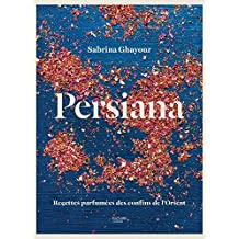 Persiana: L'Orient en 100 recettes