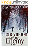 Honeymoon with the Enemy (Kaitlyn's Secrets Book 1)
