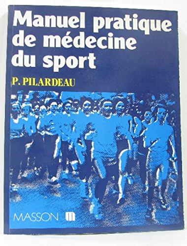 Manuel pratique de médecine du sport par Paul Pilardeau