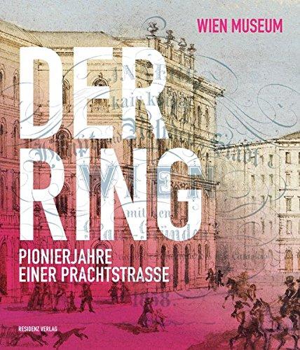Der Ring - Pionierjahre einer Prachtstraße -