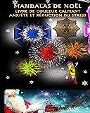 Telecharger Livres EXCLUSIF Mandalas De Noel Livre De Couleur Calmant Anxiete Et Reduction Du Stress Des images detaillees a la main et des mandalas pour les adultes et boule de noel et decoration de Noel Mandalas (PDF,EPUB,MOBI) gratuits en Francaise