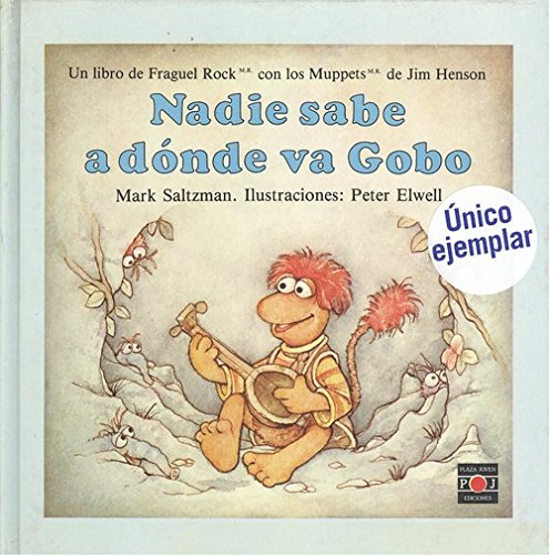Nadie Sabe a Donde Va Gobo: Fraguel Rock/Fraggle Rock Easy Readers : No One Known Where Gobo Goes